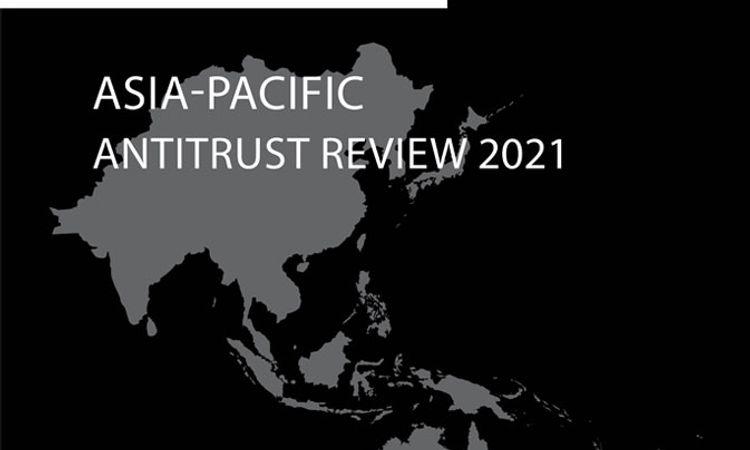 Asia-Pacific Antitrust Review 2021