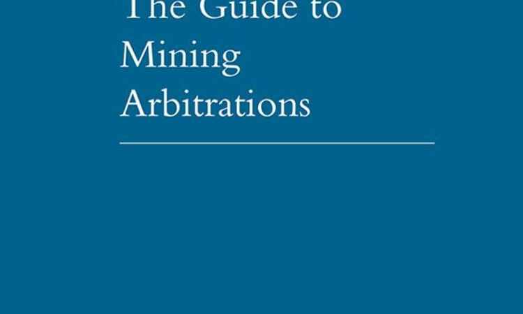 The Guide to Mining Arbitrations - First Edition