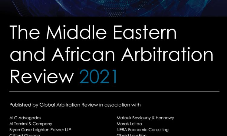 The Middle Eastern and African Arbitration Review 2021