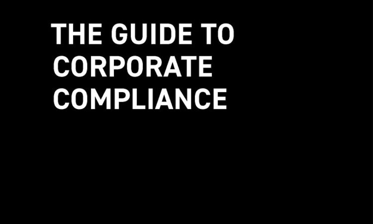 The Guide to Corporate Compliance - Second Edition