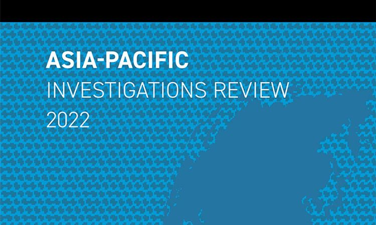 Asia-Pacific Investigations Review 2022