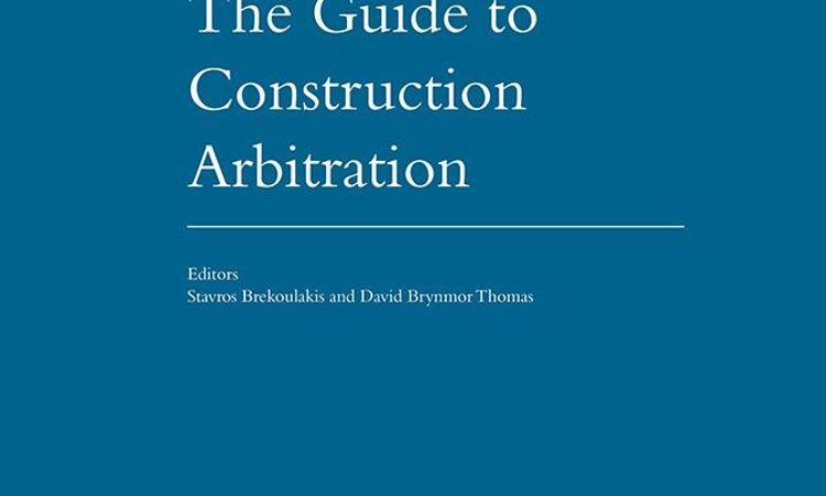 Guide to Construction Arbitration - Third Edition