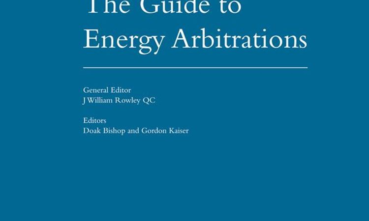 The Guide to Energy Arbitrations - Fourth Edition